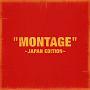 """MONTAGE"" ~JAPAN EDITION~(通常盤)"