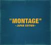 """""""MONTAGE"""" ~JAPAN EDITION~(A)(DVD付)"""
