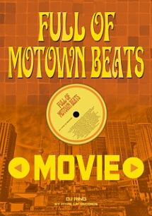 Full of Motown Beats Movie by Hipe Up Records