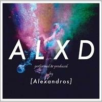 [ALEXANDROS]『ALXD』