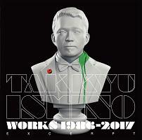 東野幸治『Takkyu Ishino Works 1986~2017(Excerpt)』