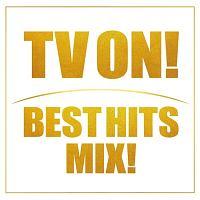 TV ON!BEST HITS MIX!(スペシャルプライス盤)
