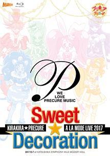 キラキラ☆プリキュアアラモードLIVE2017 スウィート☆デコレーション