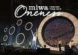 "miwa concert tour 2015""ONENESS"" 〜完全版〜"
