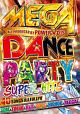 MEGA DANCE PARTY SUPER HITS