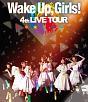 Wake Up,Girls! 4th LIVE TOUR 「ごめんねばっかり言ってごめんね!」