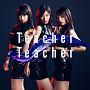Teacher Teacher(通常盤B)(DVD付)