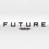 三代目 J Soul Brothers from EXILE TRIBE feat.Yellow Claw『FUTURE』