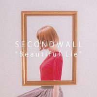 SECONDWALL『Beautiful Lie』