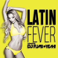 DJ FUMI★YEAH!『ラテン・フィーバー mixed by DJ FUMI★YEAH!』