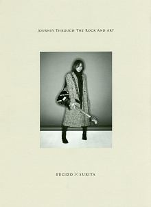 『JOURNEY THROUGH THE ROCK AND ART SUGIZO×SUKITA』SUGIZO