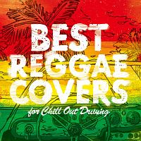 BEST REGGAE COVERS for Chill Out Driving