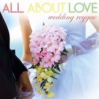 ALL ABOUT LOVE~wedding reggae~