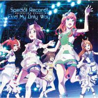 ウマ娘 プリティーダービー『ウマ娘 プリティーダービー ANIMATION DERBY 03 Special Record!/Find My Only Way』