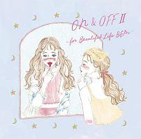 ON&OFF II -for Beautiful Life BGM-