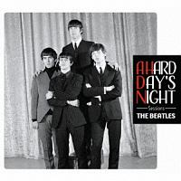 ザ・ビートルズ『A HARD DAY'S NIGHT Sessions』