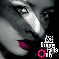 For Jazz Drums Fans Only Vol.2