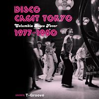 石田勝範『DISCO GREAT TOKYO Columbia Disco Fever 1977-1980 selected by T-Groove』