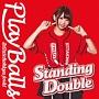 Standing Double/絶対直球少女隊(D)