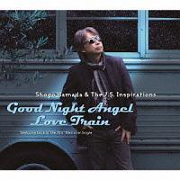 Shogo Hamada&The J.S. Inspirations『Good Night Angel/Love Train』