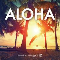 ALOHA -Premium Lounge-