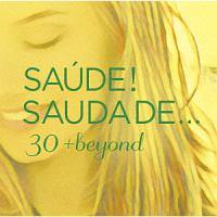 サウージ!サウダージ… 30+beyond ソニーミュージック編