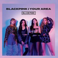 BLACKPINK『BLACKPINK IN YOUR AREA』