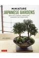 MINIATURE JAPANESE GARDENS(P)KBAYASHI, KENJI