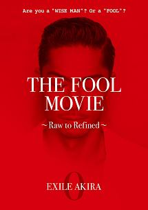 THE FOOL MOVIE ~Raw to Refined~