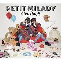 petit milady『Howling!!』