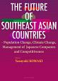 THE FUTURE OF SOUTHEAST ASIAN COUNTRIES Population Change, Climat