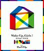 Wake Up,Girls! FINAL TOUR-HOME- ~PART I Start It Up,~