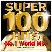 SUPER 100 HITS -No.1 World Mix-