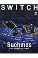 SWITCH 37-2 特集:Suchmos FIRST CHOICE LAST STANCE