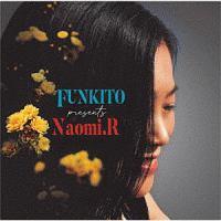 FUNKITO presents Naomi.R