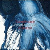 近藤等則『Berlin Solo Live 1995 at Taheles』