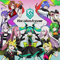 EXIT TUNES PRESENTS Vocaloシリーズ『EXIT TUNES PRESENTS Vocalostream feat.初音ミク』