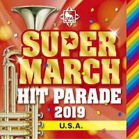 キング・スーパー・マーチ ヒット・パレード2019 ~U.S.A