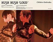 HUSH HUSH LOUD