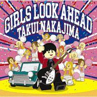 中島卓偉(TAKUI)『GIRLS LOOK AHEAD』