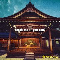 メトロノーム『Catch me if you can?』