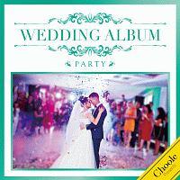 WEDDING ALBUM -PARTY-