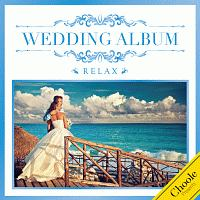 WEDDING ALBUM -RELAX-