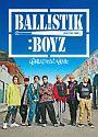 BALLISTIK BOYZ(DVD付)