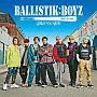 BALLISTIK BOYZ(通常盤)(DVD付)