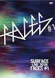 SURFACE LIVE 2018「FACES ♯1」