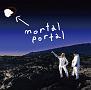 mortal portal e.p.(DVD付)