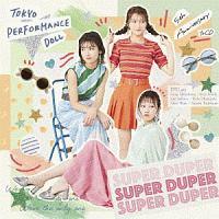 東京パフォーマンスドール(二期)『SUPER DUPER』