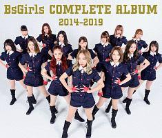 BsGirls『BsGirls COMPLETE ALBUM 2014-2019』