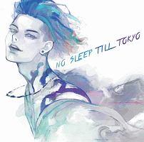 NO SLEEP TILL TOKYO